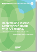 Keep picking losers? Send winner emails with A/B testing